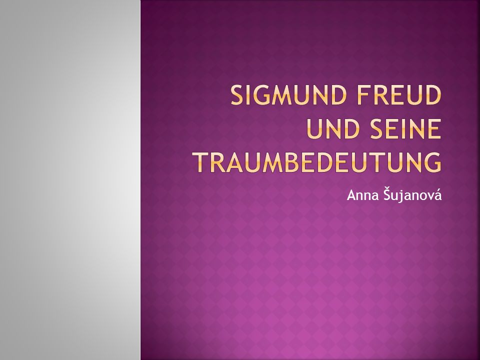 Sigmund Freud und seine Traumbedeutung