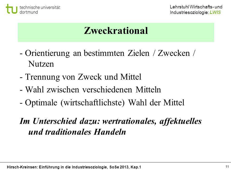 Zweckrational - Orientierung an bestimmten Zielen / Zwecken / Nutzen