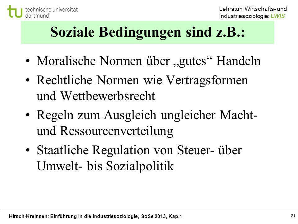 Soziale Bedingungen sind z.B.: