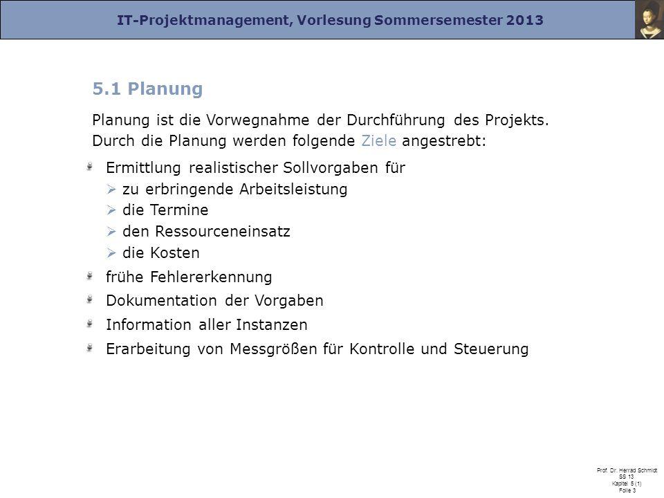 5.1 Planung Planung ist die Vorwegnahme der Durchführung des Projekts. Durch die Planung werden folgende Ziele angestrebt: