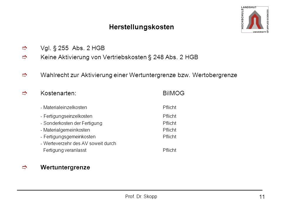 Herstellungskosten Vgl. § 255 Abs. 2 HGB