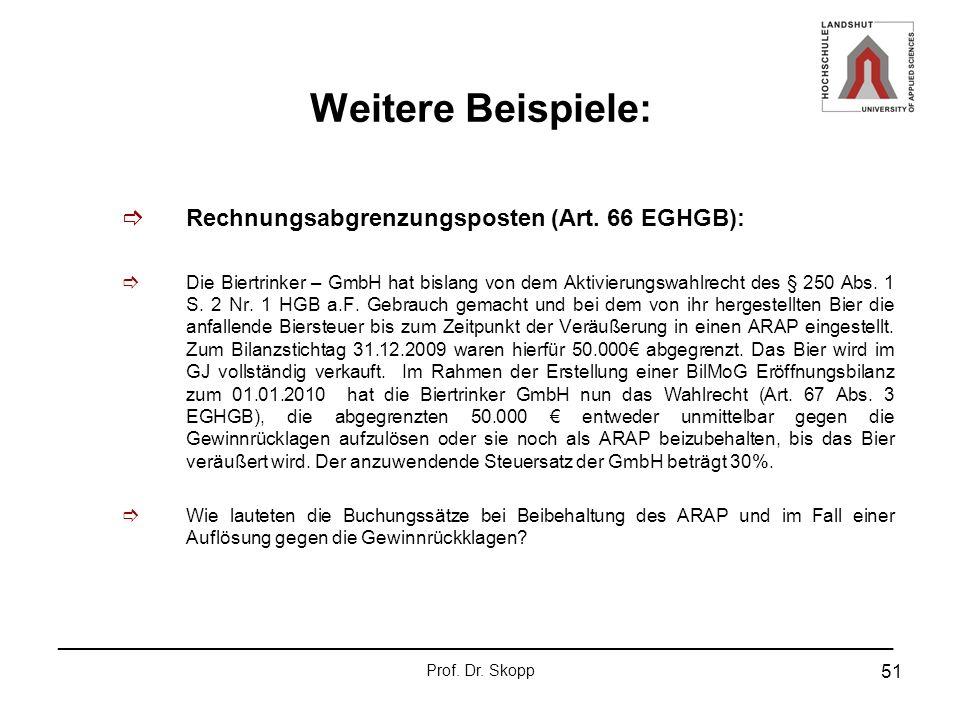 Weitere Beispiele: Rechnungsabgrenzungsposten (Art. 66 EGHGB):