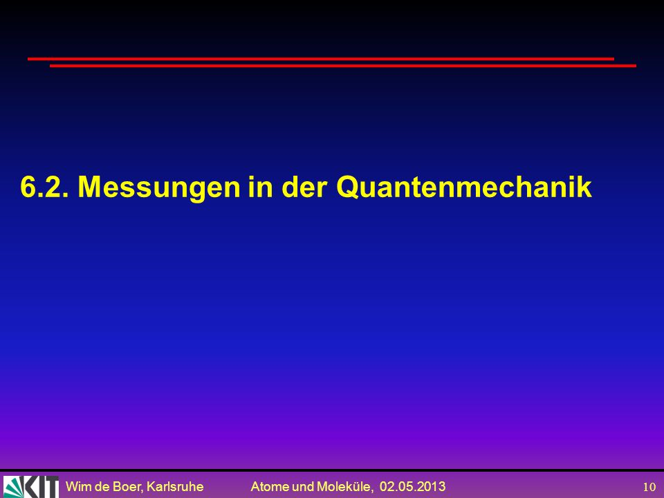 6.2. Messungen in der Quantenmechanik