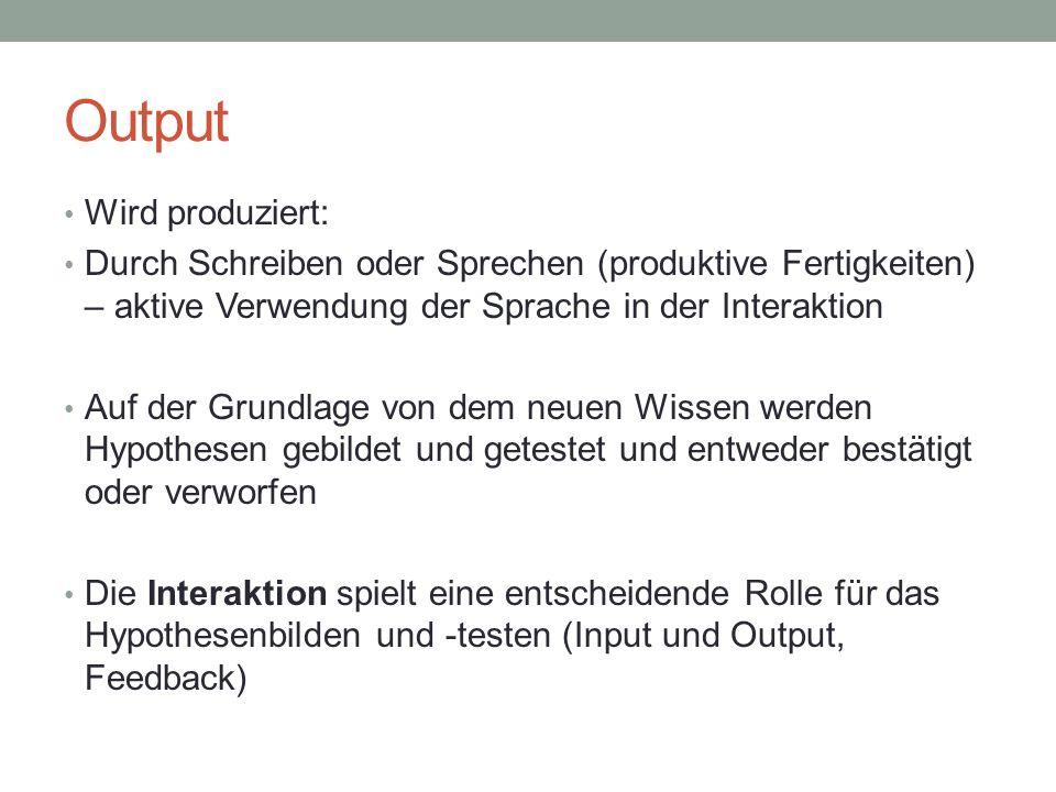 Output Wird produziert: