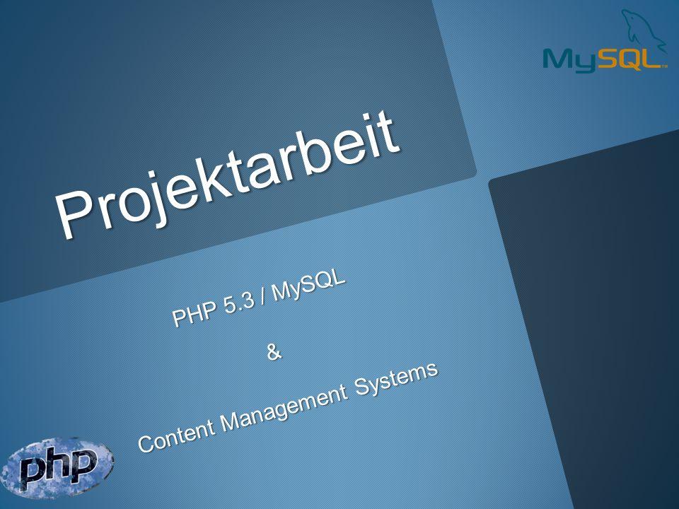 Projektarbeit PHP 5.3 / MySQL & Content Management Systems