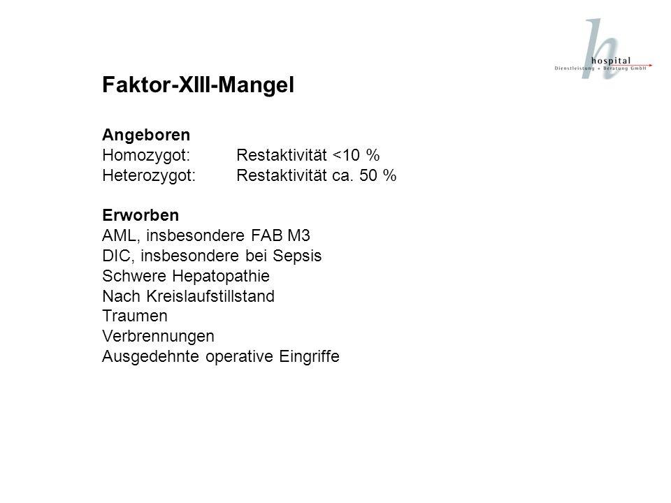 Faktor-XIII-Mangel Angeboren Homozygot: Restaktivität <10 %