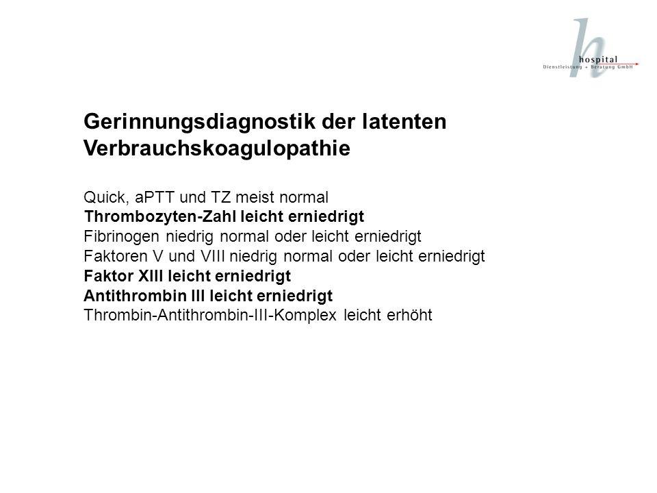Gerinnungsdiagnostik der latenten Verbrauchskoagulopathie