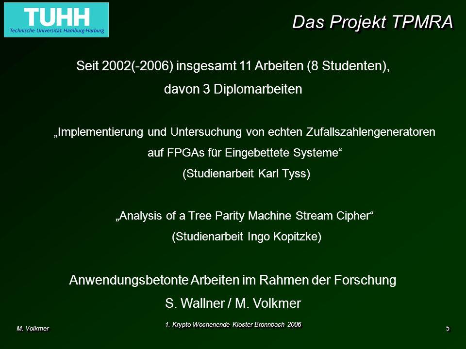 Das Projekt TPMRA Seit 2002(-2006) insgesamt 11 Arbeiten (8 Studenten), davon 3 Diplomarbeiten.