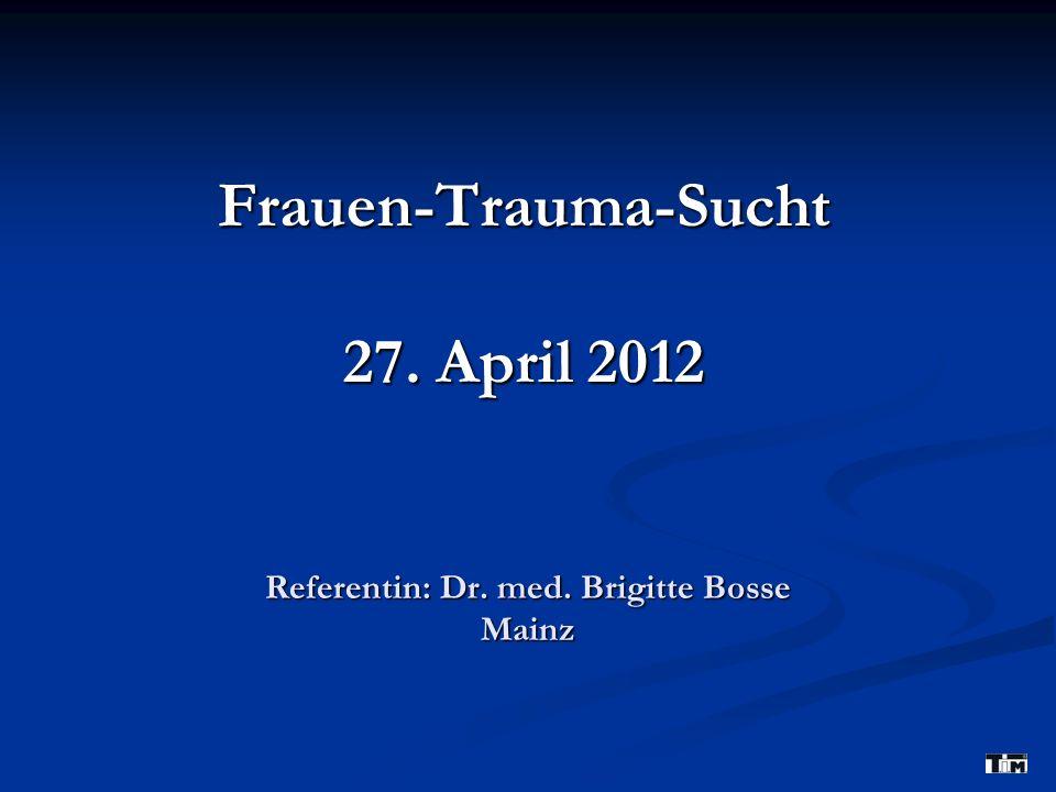 Referentin: Dr. med. Brigitte Bosse Mainz