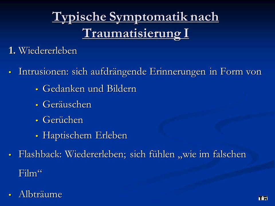 Typische Symptomatik nach Traumatisierung I