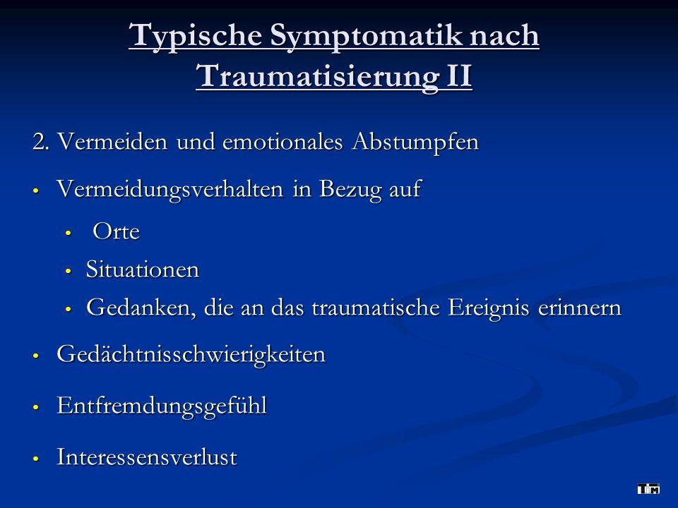 Typische Symptomatik nach Traumatisierung II