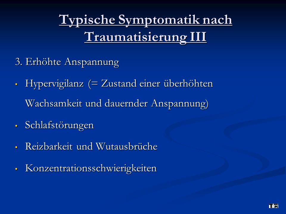 Typische Symptomatik nach Traumatisierung III