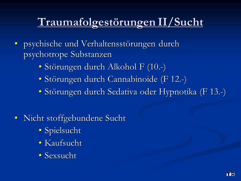 Traumafolgestörungen II/Sucht