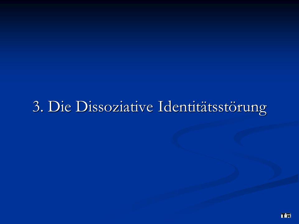 3. Die Dissoziative Identitätsstörung