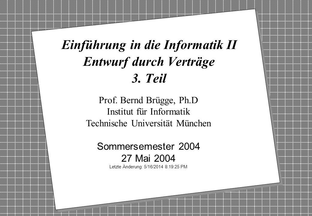 Einführung in die Informatik II Entwurf durch Verträge 3. Teil