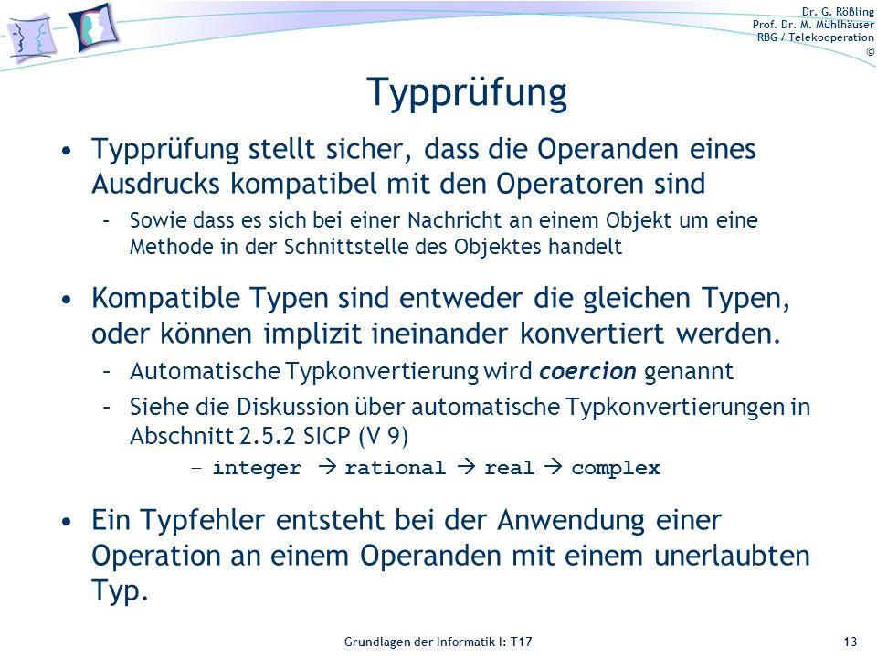 Typprüfung Typprüfung stellt sicher, dass die Operanden eines Ausdrucks kompatibel mit den Operatoren sind.