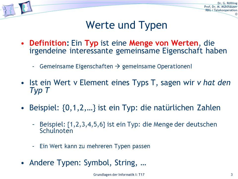 Werte und Typen Definition: Ein Typ ist eine Menge von Werten, die irgendeine interessante gemeinsame Eigenschaft haben.