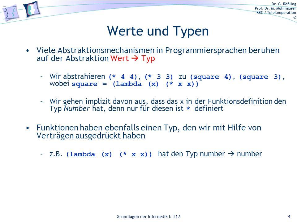 Werte und Typen Viele Abstraktionsmechanismen in Programmiersprachen beruhen auf der Abstraktion Wert  Typ.