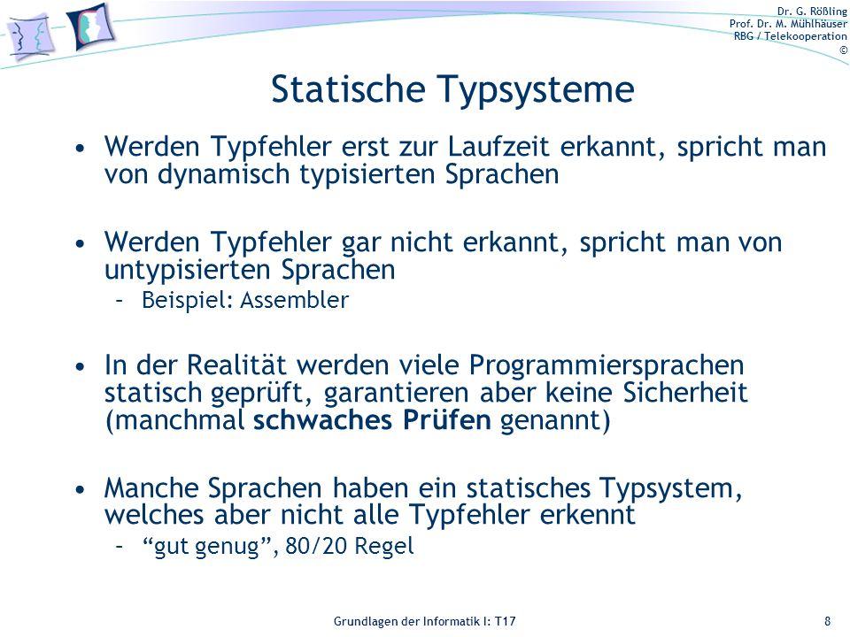Statische Typsysteme Werden Typfehler erst zur Laufzeit erkannt, spricht man von dynamisch typisierten Sprachen.