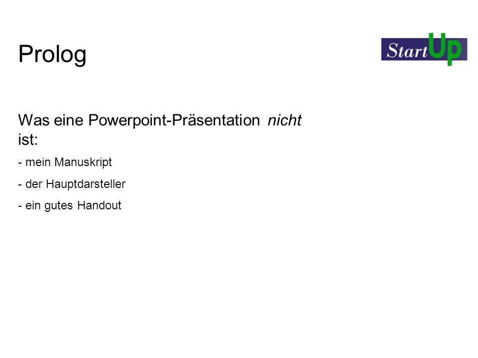 Prolog Was eine Powerpoint-Präsentation nicht ist: mein Manuskript