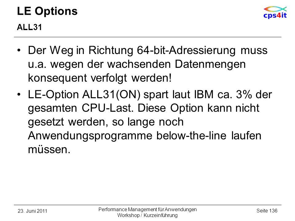 LE Options ALL31. Der Weg in Richtung 64-bit-Adressierung muss u.a. wegen der wachsenden Datenmengen konsequent verfolgt werden!