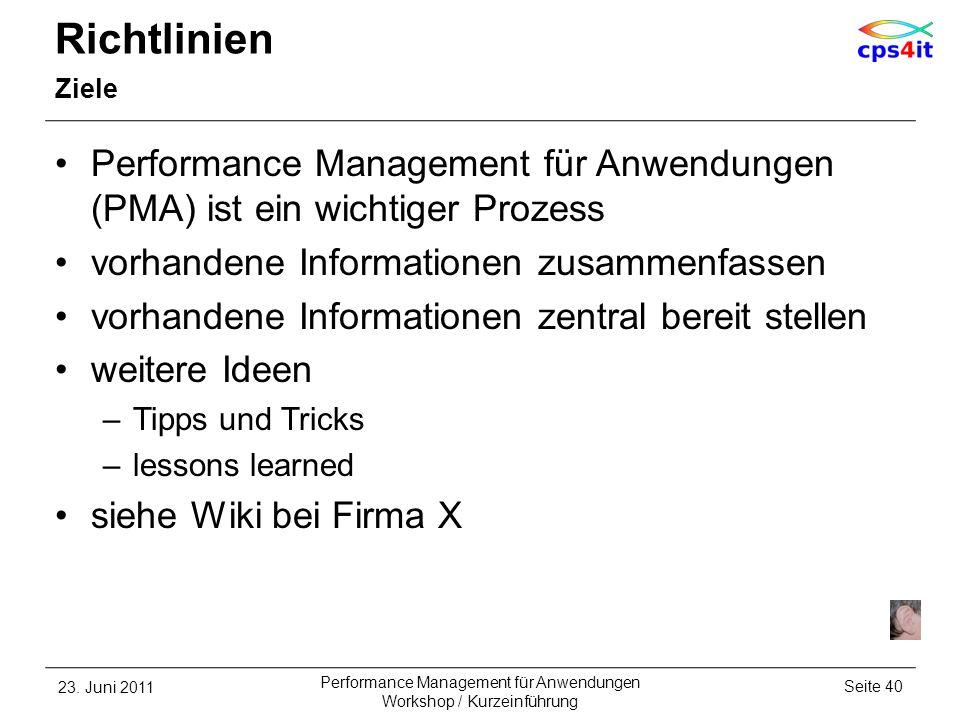 Richtlinien Ziele. Performance Management für Anwendungen (PMA) ist ein wichtiger Prozess. vorhandene Informationen zusammenfassen.