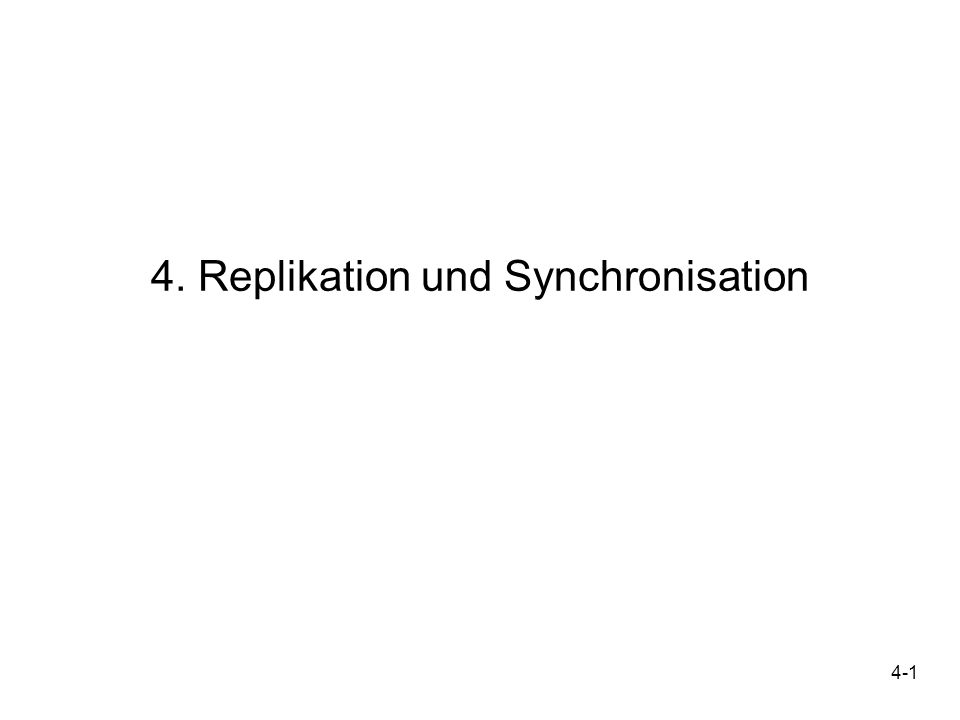 4. Replikation und Synchronisation
