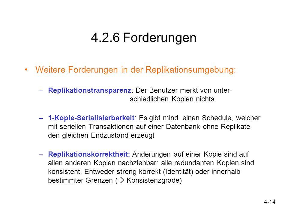 4.2.6 Forderungen Weitere Forderungen in der Replikationsumgebung:
