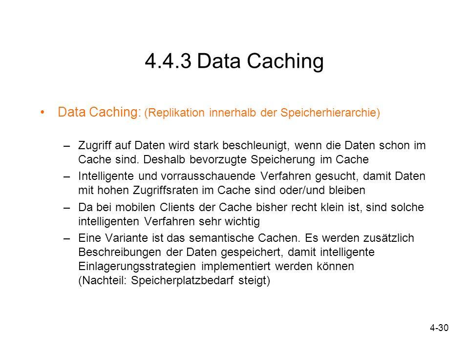 4.4.3 Data Caching Data Caching: (Replikation innerhalb der Speicherhierarchie)
