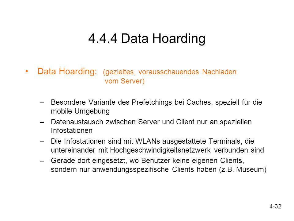 4.4.4 Data Hoarding Data Hoarding: (gezieltes, vorausschauendes Nachladen vom Server)