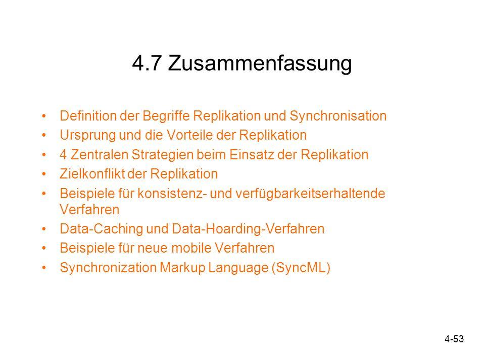 4.7 Zusammenfassung Definition der Begriffe Replikation und Synchronisation. Ursprung und die Vorteile der Replikation.