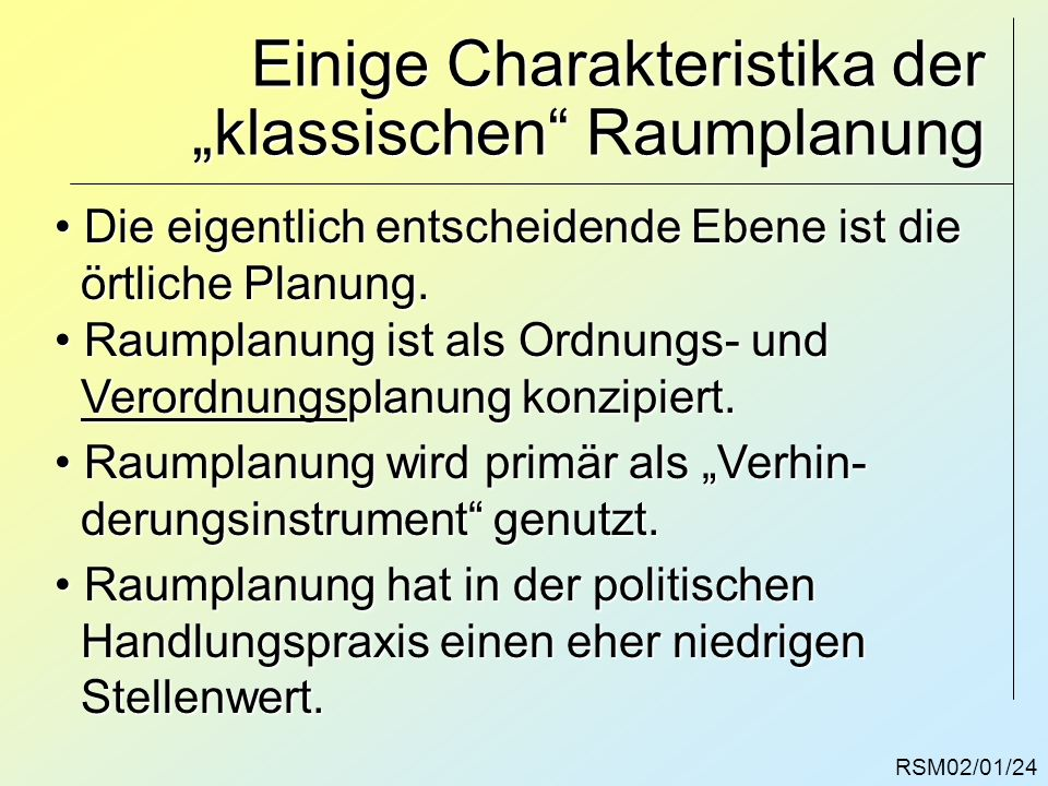 """Einige Charakteristika der """"klassischen Raumplanung"""