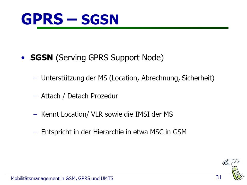 GPRS – SGSN SGSN (Serving GPRS Support Node)