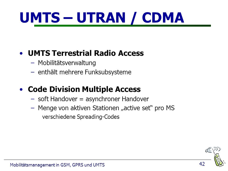 UMTS – UTRAN / CDMA UMTS Terrestrial Radio Access