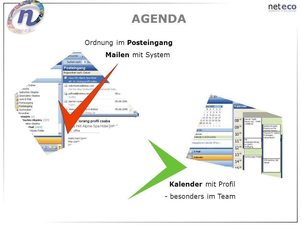 AGENDA Ordnung im Posteingang Mailen mit System Kalender mit Profil