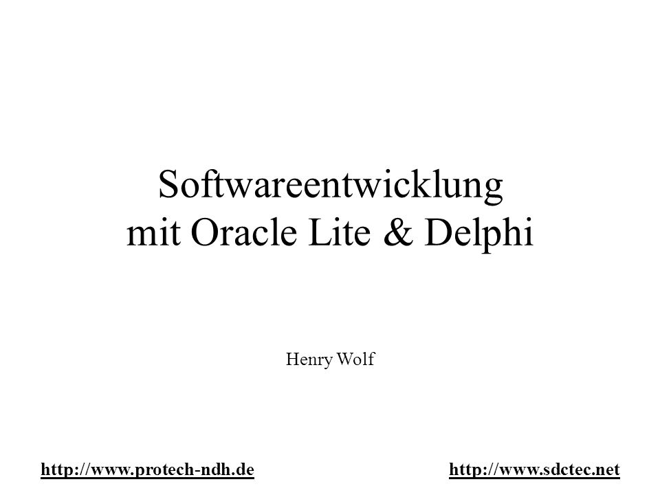 Softwareentwicklung mit Oracle Lite & Delphi