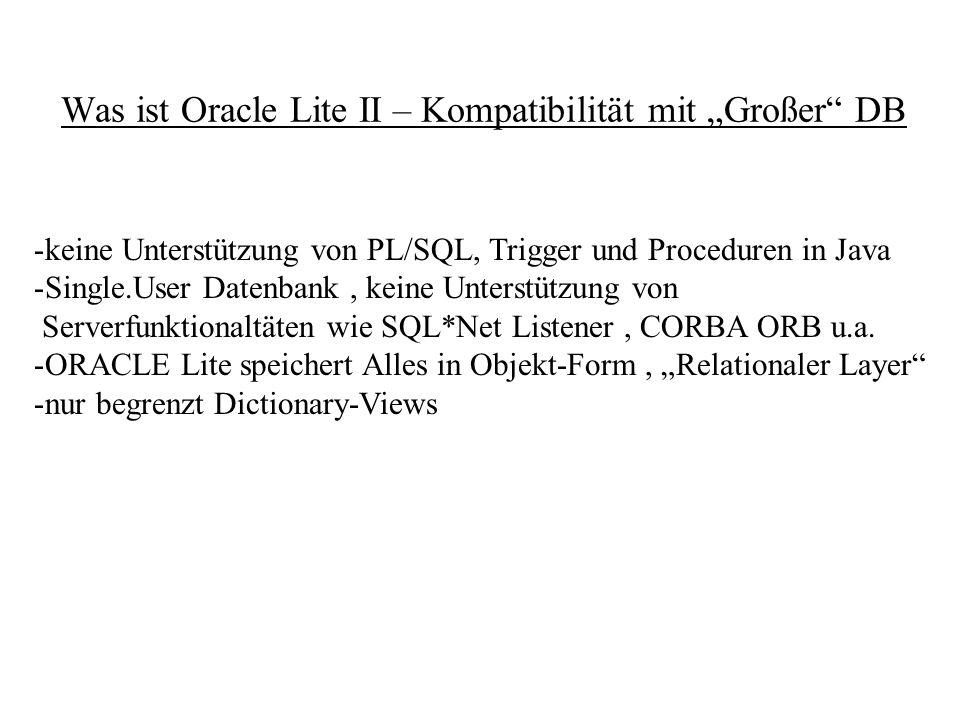 """Was ist Oracle Lite II – Kompatibilität mit """"Großer DB"""