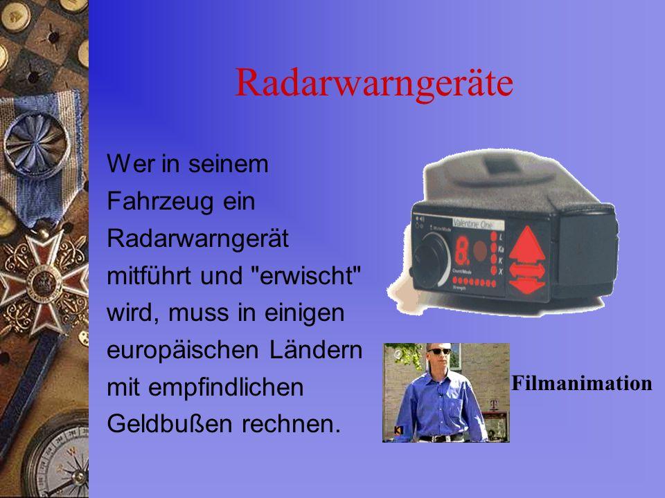 Radarwarngeräte Wer in seinem Fahrzeug ein Radarwarngerät