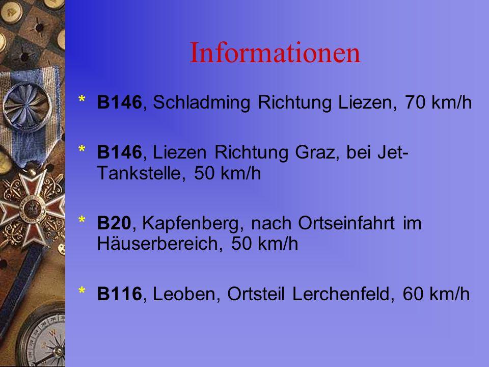 Informationen * B146, Schladming Richtung Liezen, 70 km/h