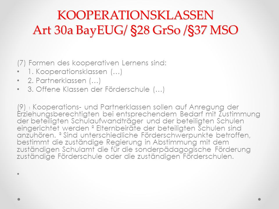 KOOPERATIONSKLASSEN Art 30a BayEUG/ §28 GrSo /§37 MSO