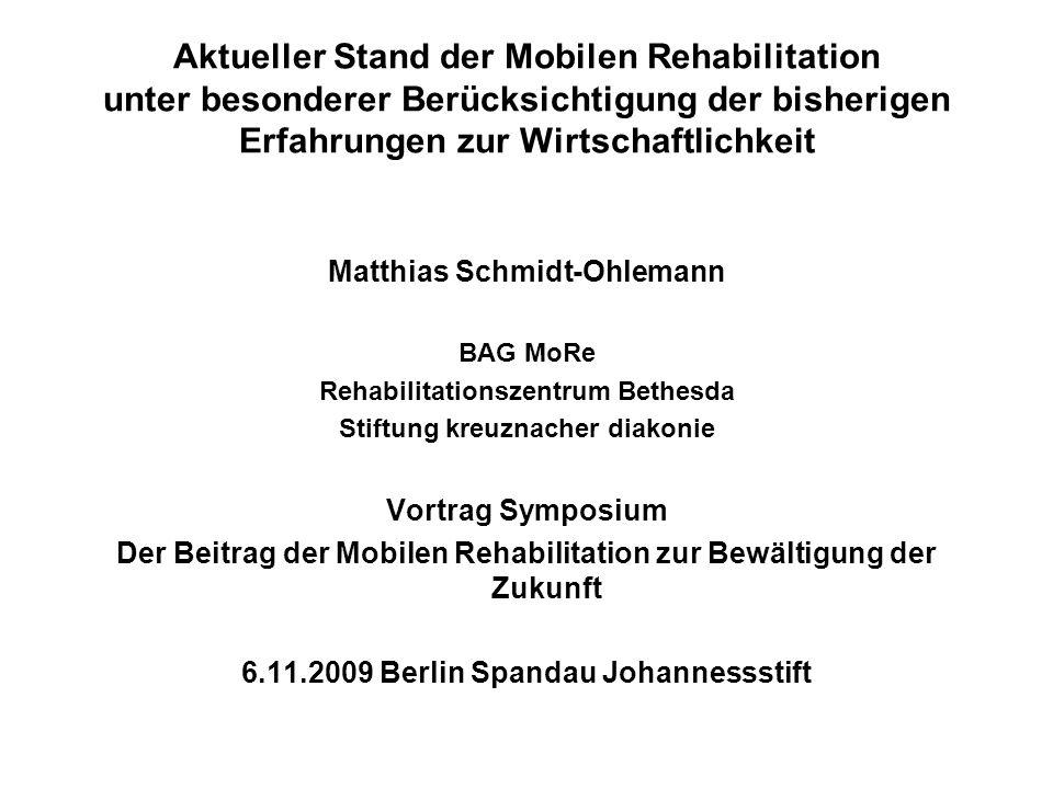 Aktueller Stand der Mobilen Rehabilitation unter besonderer Berücksichtigung der bisherigen Erfahrungen zur Wirtschaftlichkeit
