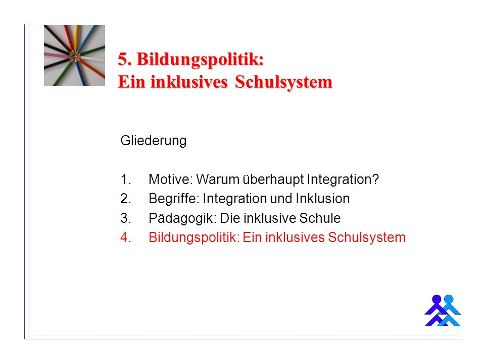 5. Bildungspolitik: Ein inklusives Schulsystem