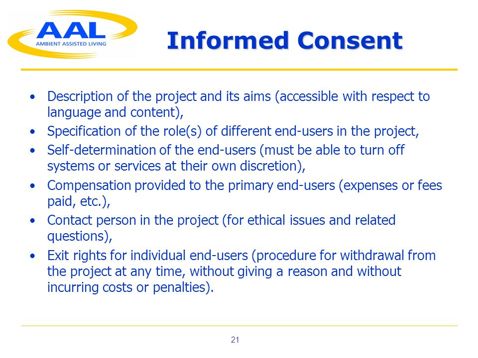 Informed Consent Description of the project and its aims (accessible with respect to language and content),