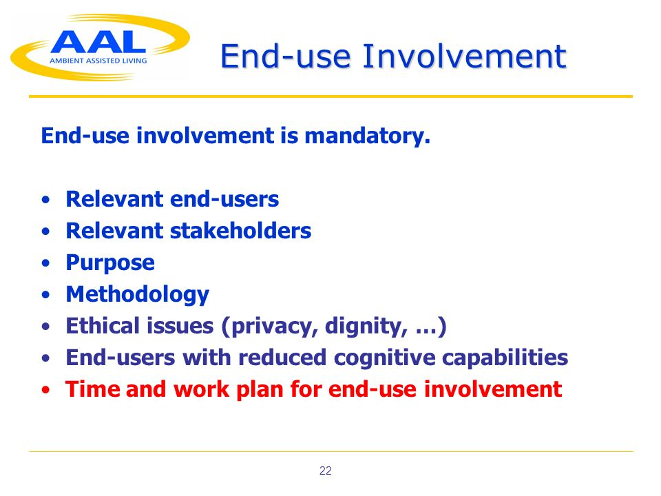 End-use Involvement End-use involvement is mandatory.