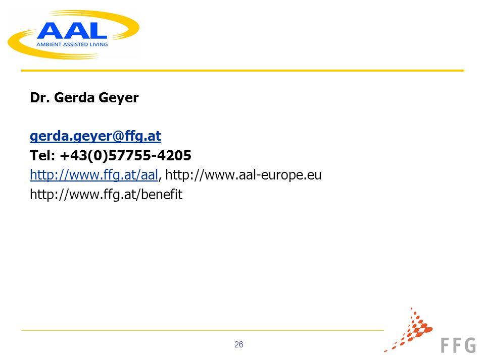 Dr. Gerda Geyer gerda.geyer@ffg.at. Tel: +43(0)57755-4205. http://www.ffg.at/aal, http://www.aal-europe.eu.