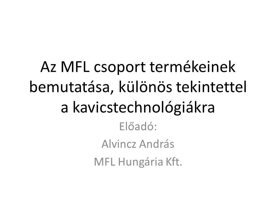 Előadó: Alvincz András MFL Hungária Kft.
