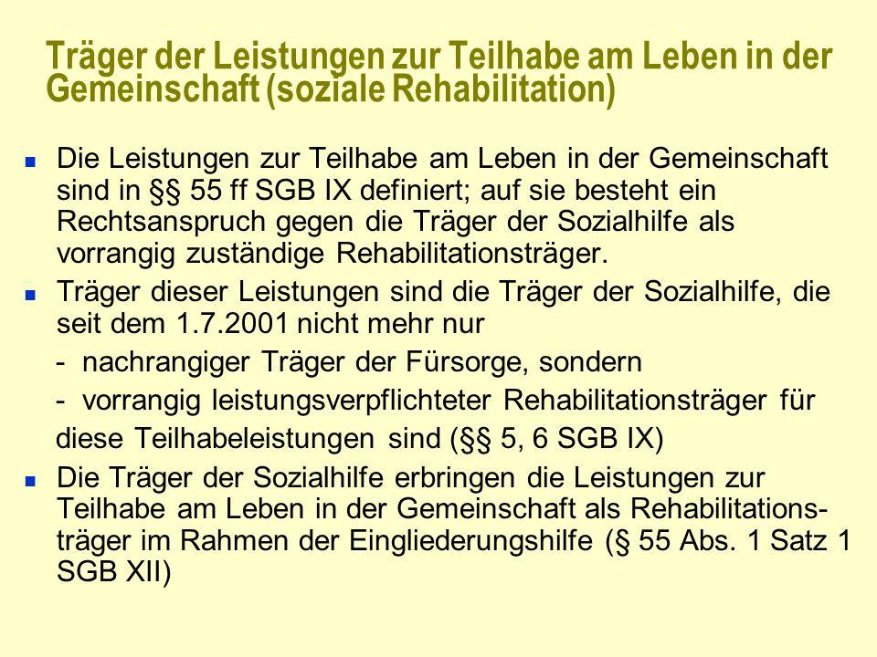 Träger der Leistungen zur Teilhabe am Leben in der Gemeinschaft (soziale Rehabilitation)