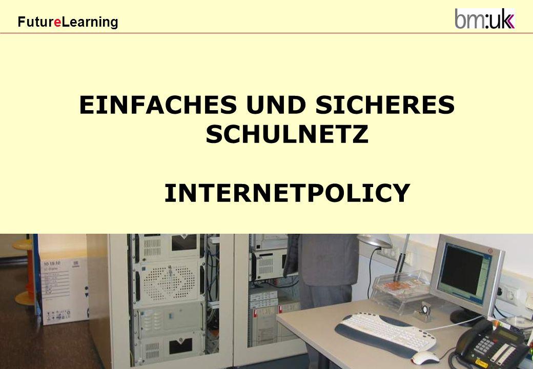 EINFACHES UND SICHERES SCHULNETZ INTERNETPOLICY Erlass Zl. 16