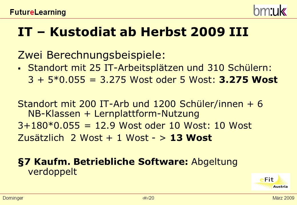 IT – Kustodiat ab Herbst 2009 III