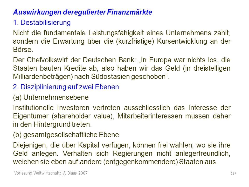 Auswirkungen deregulierter Finanzmärkte 1. Destabilisierung